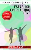 Establish Everlasting Love: Explicit Statements (1215 +)