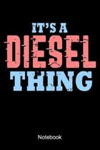 It's A Diesel Thing Notebook: Lined notebook for all diesel truck and heavy-duty pickup drivers or mechanics