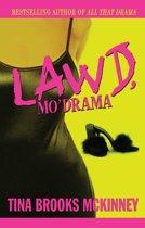 Lawd, Mo' Drama