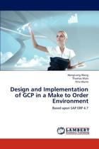 Design and Implementation of Gcp in a Make to Order Environment