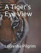 A Tiger's Eye View
