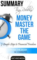 Tony Robbins' Money Master the Game: 7 Simple Steps to Financial Freedom | Summary