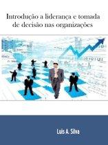 Introdução a liderança e tomada de decisão nas organizações