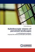 Kaleidoscopic Visions of Perceived Landscapes