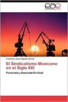 El Sindicalismo Mexicano En El Siglo XXI