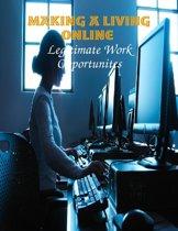 Making a Living Online - Legitimate Work Opportunites