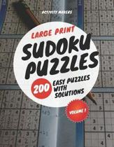 Large Print Sudoku Puzzles - 200 Easy Puzzles with Solutions - Volume 1: Puzzle Lovers Gifts
