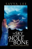The Sky Through the Hole in the Bone
