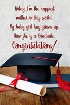 Today I'm the happiest mother in this world. My baby girl has grown up. Now she is a graduate.
