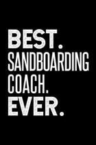 Best. Sandboarding Coach. Ever.: Dot Grid Journal or Notebook, 6x9 inches with 120 Pages. Cool Vintage Distressed Typographie Cover Design.