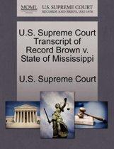 U.S. Supreme Court Transcript of Record Brown V. State of Mississippi