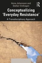 Conceptualizing 'Everyday Resistance'