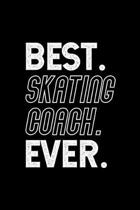 Best. Skating Coach. Ever.: Dot Grid Journal or Notebook, 6x9 inches with 120 Pages. Cool Vintage Distressed Typographie Cover Design.