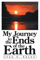 My Journey to the Ends of the Earth