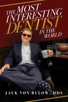 The Most Interesting Dentist in the World