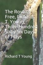 The Royalty Free, Richard T. Young, Three Hundred and Sixty-Six Days of Plays