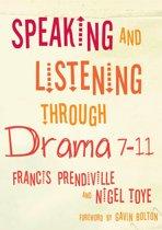 Speaking and Listening through Drama 7-11