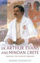 Sir Arthur Evans and Minoan Crete