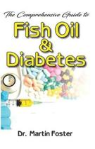 The Comprehensive Guide to Fish Oil & Diabetes