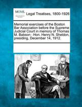 Memorial Exercises of the Boston Bar Association Before the Supreme Judicial Court in Memory of Thomas M. Babson
