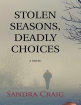Stolen Seasons, Deadly Choices