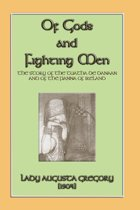 OF GODS AND FIGHTING MEN - The story of the Tuatha de Danaan and of the Fianna of Ireland