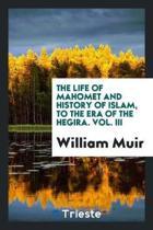 The Life of Mahomet and History of Islam, to the Era of the Hegira
