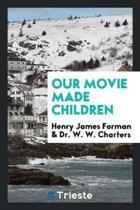 Our Movie Made Children