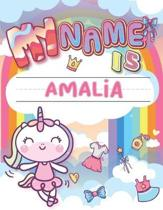 My Name is Amalia: Personalized Primary Tracing Book / Learning How to Write Their Name / Practice Paper Designed for Kids in Preschool a