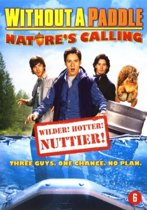 Without A Paddle - Nature's Calling