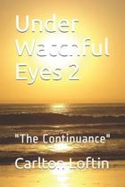Under Watchful Eyes 2: ''The Continuance''