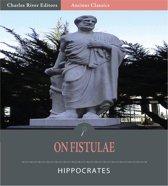 On Fistulae (Illustrated Edition)
