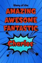 Diary of the Amazing Awesome Fantastic Charles