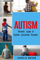 Autism: Parents' Guide to Autism Spectrum Disorder