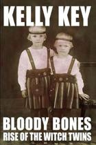 Bloody Bones Rise of the Witch Twins