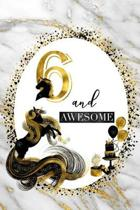 6 and Awesome: 6th Birthday Journal for Girls - Unicorn Lover Gift - Alternative to Card - Unicorn Face Notebook