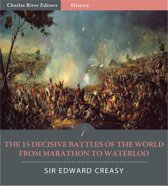 The 15 Decisive Battles of The World From Marathon to Waterloo (Illustrated Edition)