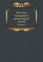 The New Hampshire Genealogical Record Volume 4