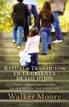 Ritual de transicion en la crianza de los hijos