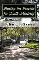 Having the Passion for Youth Ministry