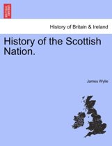 History of the Scottish Nation.