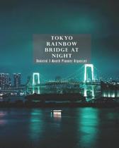 Tokyo Rainbow Bridge at Night Undated 3-Month Planner Organizer