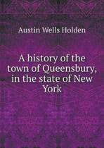 A History of the Town of Queensbury, in the State of New York