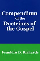 Compendium of the Doctrines of the Gospel