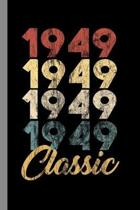 1949 Classic: 70th Birthday Gift for Men and Women Born in 1949 Classic 70th Birthday Party (6''x9'') Lined notebook Journal to write