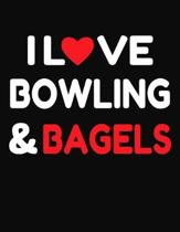 I Love Bowling & Bagels: College Ruled Composition Writing Notebook Journal