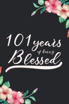 Blessed 101st Birthday Journal: Lined Journal / Notebook - Cute 101 yr Old Gift for Her - Fun And Practical Alternative to a Card - 101st Birthday Gif