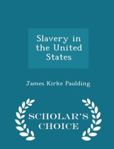 Slavery in the United States - Scholar's Choice Edition