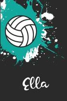 Ella Volleyball Notebook: Cute Personalized Sports Journal With Name For Girls