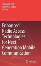Enhanced Radio Access Technologies for Next Generation Mobile Communication